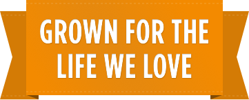 Grown for the Life We Love banner